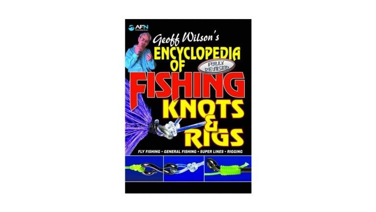 Geoff Wilson's Encyclopedia of Fishing Knots & Rigs